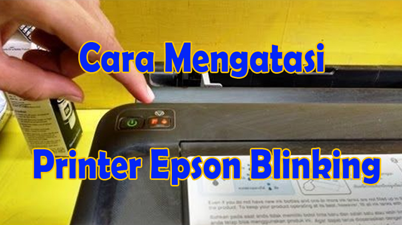 cara mengatasi printer epson blinking