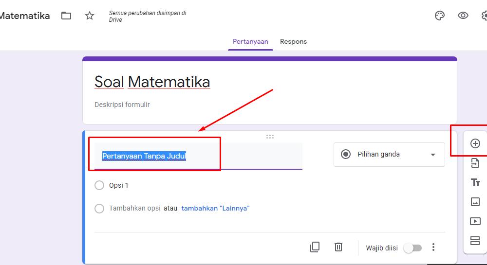 Cara Membuat Soal Online di Google Form (Plus Memberi NAMA ...