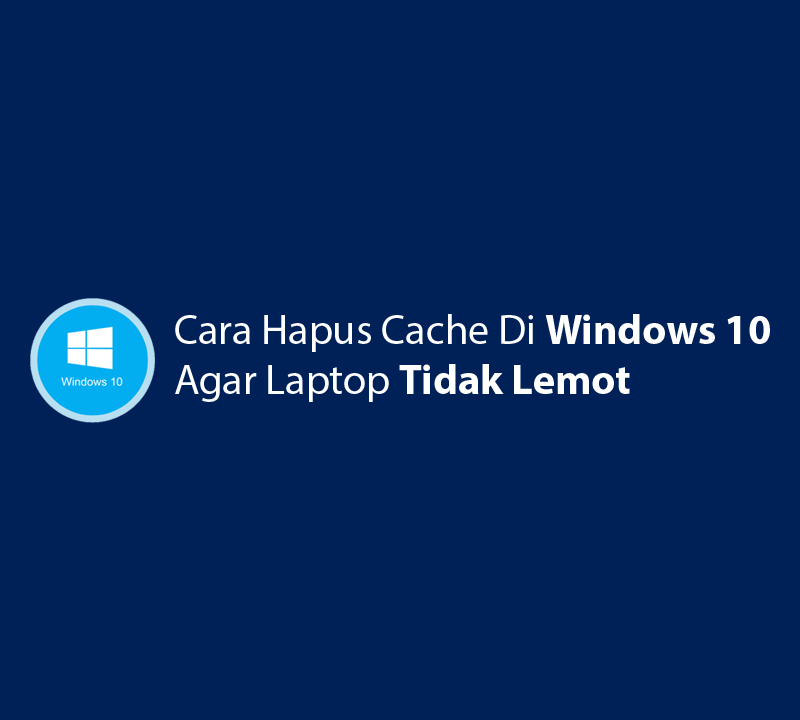 hapus cache di windows 10